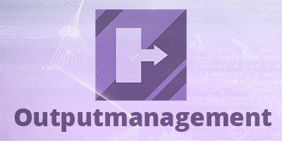 Outputmanagement